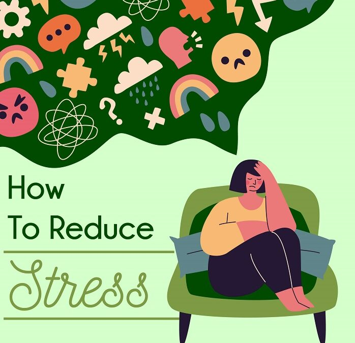 How to Reduce Stress – An Infographic